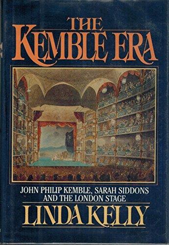 The Kemble era: John Philip Kemble, Sarah Siddons and the London stage