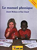 img - for Le Manuel Phonique: Manuel Pour Enseigner la Lecture, L'Ecriture Et L'Orthographe (Jolly Phonics) (French Edition) book / textbook / text book