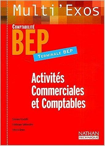 Amazon Fr Multi Exos Activites Commerciales Et Comptables Terminale Bep Comptabilite Manuel Fasciotti Sylviane Sablonniere Frederique Simon Patrick Livres