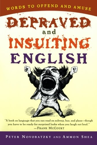 Depraved and Insulting English by Mariner Books