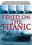 I Died on the Titanic, Monica O'Hara-Keeton, 0907768865