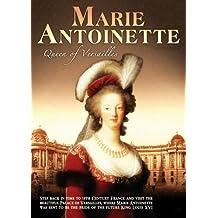 Marie Antoinette: Queen of Versailles