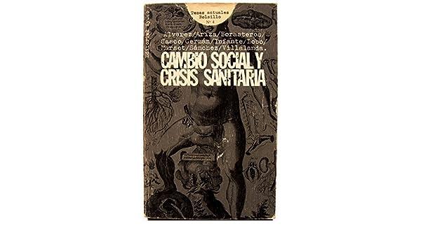 Cambio social y crisis sanitaria: (bases para una alternativa) (Colección Temas actuales ; 4 : Serie bolsillo) (Spanish Edition): VV AA: 9788433601087: ...