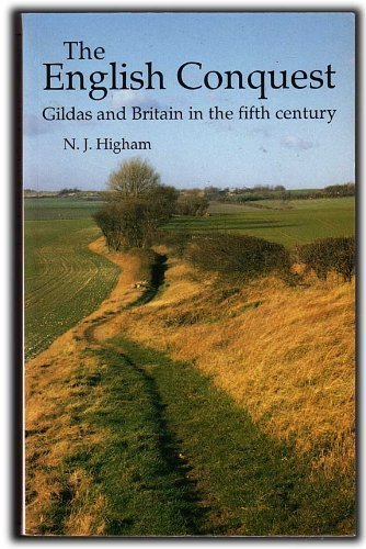 The English Conquest: Gildas and Britain in the Fifth Century (Origins of England) by Nick Higham (1994-07-28)