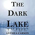 The Dark Lake: The Oshkosh Trilogy   Anthea Carson