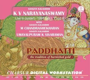 Paddhatti - The Tradition Of Burnished Gold - K.V. Narayanaswamy, Live In Concert 1990, Vol I, II And III (3-CD Pack) by Charsur