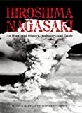 Hiroshima and Nagasaki: An Illustrated History Anthology and Guide