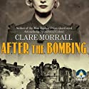 After the Bombing Audiobook by Clare Morrall Narrated by Charlotte Strevens