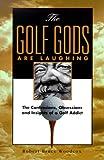 The Golf Gods Are Laughing, Robert Woodcox, 0929765656