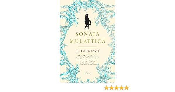 Sonata Mulattica( A Life in Five Movements and a Short Play)[SONATA  MULATTICA][Paperback]: RitaDove: Amazon.com: Books