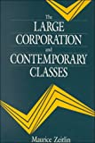 img - for The Large Corporation and Contemporary Classes (Studies in Political Economy) book / textbook / text book