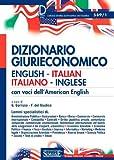 Dizionario giurieconomico. English-italian, italiano-inglese. Con voci dell'american english. Ediz. bilingue