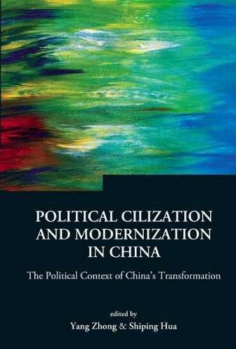Political Civilization And Modernization in China: The Poltical Context of China's Transformation (Series on Contemporar