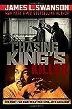 Chasing King's Killer: The Hunt for Martin Luther King, Jr.'s Assassin