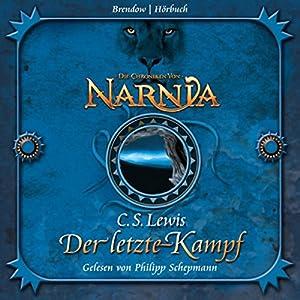 Der letzte Kampf (Chroniken von Narnia 7) Hörbuch