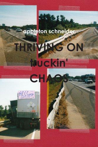 Book: Thriving On Truckin' Chaos by Appleton Schneider