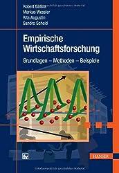 Empirische Wirtschaftsforschung: Grundlagen - Methoden - Beispiele