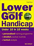 Lower Your Golf Handicap, Nick Wright, 0600606147
