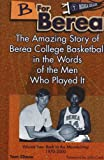 B for Berea: Volume 2 - Back to the