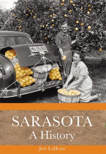 Sarasota: A History (Definitive History)