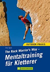 Mentaltraining für Kletterer: The Rock Warrior`s Way