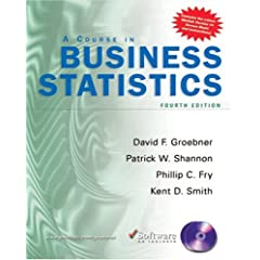 Course in Business Statistics with CD-ROM (4th Edition) David F. Groebner, Patrick W. Shannon, Phillip C Fry and Kent D. Smith