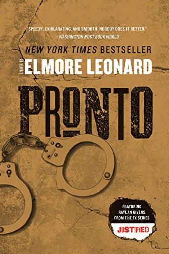 Pronto: A Novel (Raylan Givens Book 1) (Fire In The Hole Leonard)