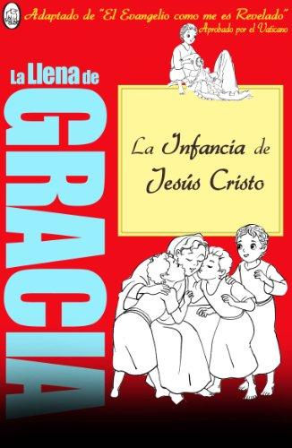 La Infancia de Jesús (La Llena de Gracia nº 5) (Spanish Edition)