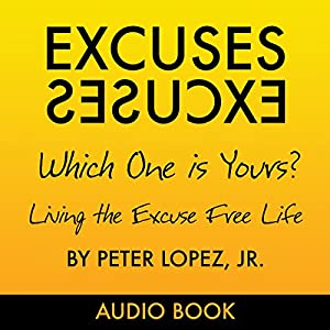 Excuses, Excuses: Which One Is Yours? Audiobook