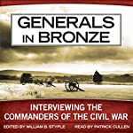Generals in Bronze: Interviewing the Commanders of the Civil War | William B. Styple