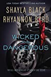 Wicked and Dangerous, Shayla Black and Rhyannon Byrd, 0425263754