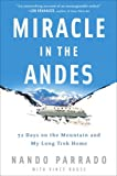 img - for Miracle in the Andes: 72 Days on the Mountain and My Long Trek Home book / textbook / text book