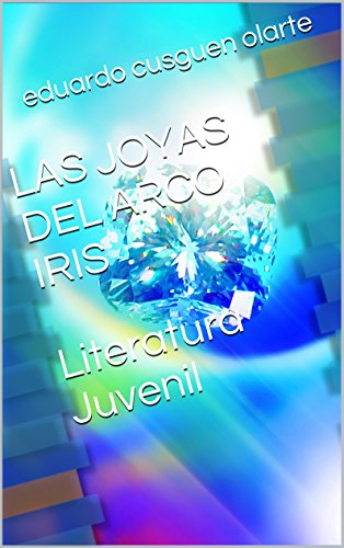 Amazon.com: LAS JOYAS DEL ARCO IRIS (Spanish Edition) eBook ...