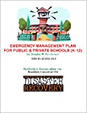 Emergency Management Plan for Public and Private Schools (K-12), Henderson, Douglas M., 1931332185