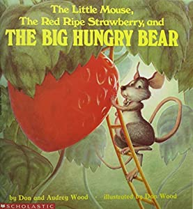 Paperback The Little Mouse, the Red Ripe Strawberry and the Big Hungry Bear Book