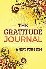 The Gratitude Journal: A Gift for Mom Journal
