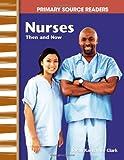 Nurses Then and Now, Sarah Kartchner Clark, 0743993748