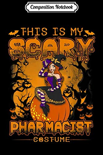 Phd Comics Halloween (Composition Notebook: This Is My Scary Pharmacist Costume Women Halloween  Journal/Notebook Blank Lined Ruled 6x9 100)