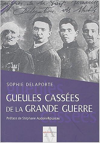 Amazon.fr - Gueules cassées - Delaporte, Sophie, Audoin-Rouzeau ...