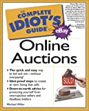 Complete Idiot`s Guide to Online Auctions