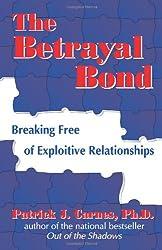 The Betrayal Bond: Breaking Free of Exploitative Relationships