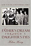 A Father's Dream Through a Daughter's Eyes, Helene Herzig, 0595452442