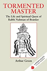 Tormented Master: The Life and Spiritual Quest of Rabbi Nahman of Bratslav (Jewish Lights Classic Reprint) Paperback