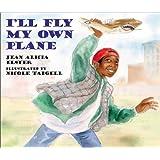 I'll Fly My Own Plane (Joe Joe in the City)