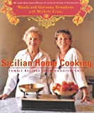 Sicilian Home Cooking: Family Recipes from Gangivecchio