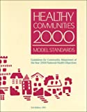 Healthy Communities Two Thousand : Model Standards, APHA Project Task Force Staff, 0875532047