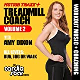 Treadmill Coach, Vol. 2 - Workout Music Plus Coaching by Amy Dixon