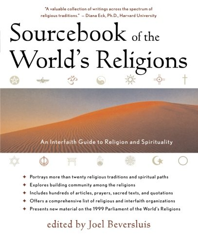 Sourcebook of the World's Religions: An Interfaith Guide to Religion and Spirituality