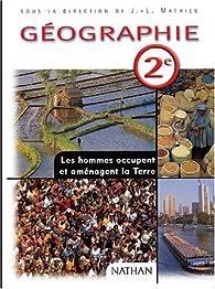 Géographie 2de : livre de l'élève par Jean-Louis Mathieu