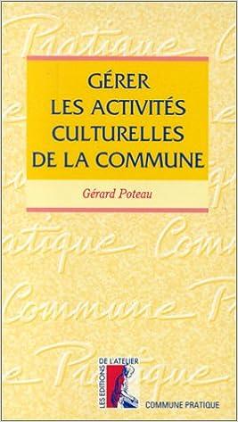 Télécharger en ligne Gérer les activités culturelles de la commune pdf ebook